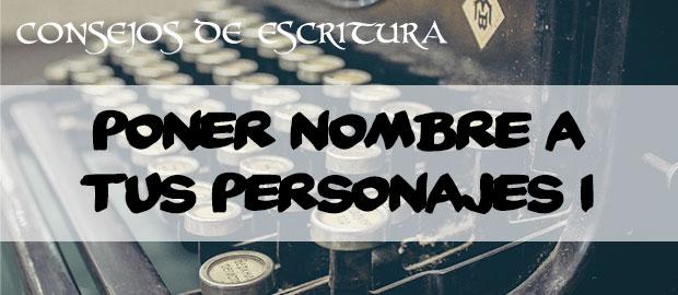Poner nombre a tus personajes - Consejos de escritura
